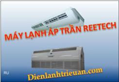 Máy lạnh áp trần reetech ,sản xuất tại việt nam,bảo hành lâu dài giá rẻ tại tphcm
